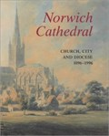 Image for Norwich Cathedral: Church, City and Diocese, 1096-1996 - The Close, Norwich, UK
