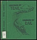 Image for Leavings by trail, Granum by rail