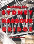 Image for 'Building the Sydney Harbour Bridge' Sydney, NSW. Australia.