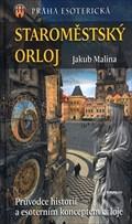 Image for Staromestský orloj: Pruvodce historií a esoterním konceptem orloje - Praha, CZ