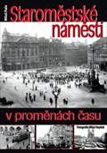 Image for Staromestské námestí v promenách casu - Praha, Czech republic