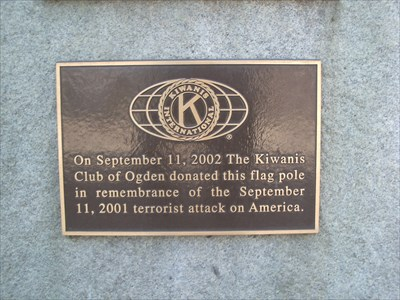 On September 11, 2002 The Kiwanis Club of Ogden donated this flag pole in remembrance of the September 11, 2001 terrorist attack on America.