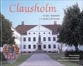 Image for Clausholm - Et slot i Danmark, A castle in Denmark