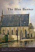 Image for The Blue Banner: The Presbyterian Church of Saint David - Halifax, Nova Scotia
