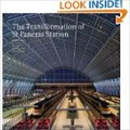 Image for The Transformation of St Pancras Station - Euston Road, London, UK