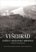 Image for Vyšehrad. Knížecí a královská akropole. Svedectví archeologie - Praha, Czech republic