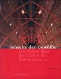 Image for Jenseits der Gewölbe: Ein Führer über die Dächer des Kölner Domes - Köln, NRW, Germany
