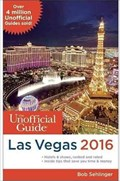Image for The Unofficial Guide to Las Vegas 2016 - Las Vegas, NV