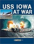 Image for USS Iowa at War - San Pedro, CA