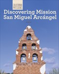 Image for Discovering Mission San Miguel Arcángel - San Miguel, CA
