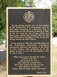 Dedicated Spring 2003 by the men and women of the Weatherford Professional Firefighters Association, in honor of their brother who sacrificed all in the gallant pursuit to save life and property.