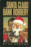 Image for The Santa Claus Bank Robbery - Cisco, TX
