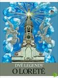 Image for Dve Legendy o Lorete - Praha, CZ