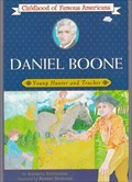 Image for Daniel Boone, Young Hunter and Tracker