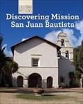 Image for Mission San Juan Bautista  -  San Juan Bautista, CA