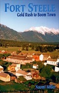 Image for Fort Steele: Gold Rush to Boom Town - Fort Steele, BC