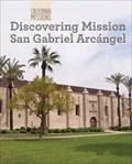 Image for Mission San Gabriel Arcángel  -  San Gabriel, CA