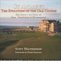 Image for St Andrews The Evolution of the Old Course - Fife, Scotland.