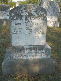 Blanche and Addie Cowsar...died the same day.  Was it that dysentery epidemic?