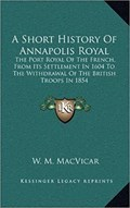 Image for A Short History of Annapolis Royal: The Port Royal of the French