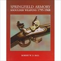 Image for Springfield Armory: Shoulder Weapons 1795-1968 - Springfield, MA