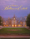 Image for A Guide to the Biltmore Estate - Asheville, NC