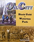 Image for Oil City: Black Gold in Waterton Park - Waterton Park, AB