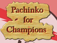 Pachinko for Champions