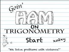 Goin' HAM on Trig