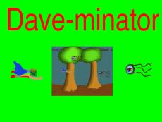 Dave-minator