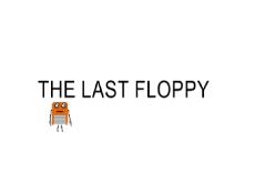 The Last Floppy