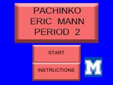 Mann E. Pachinko Period 2