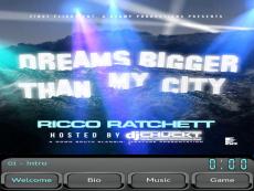 Ricco Ratchett - Dreams Bigger Than My City