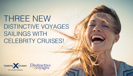 Three New Distinctive Voyages Sailings!