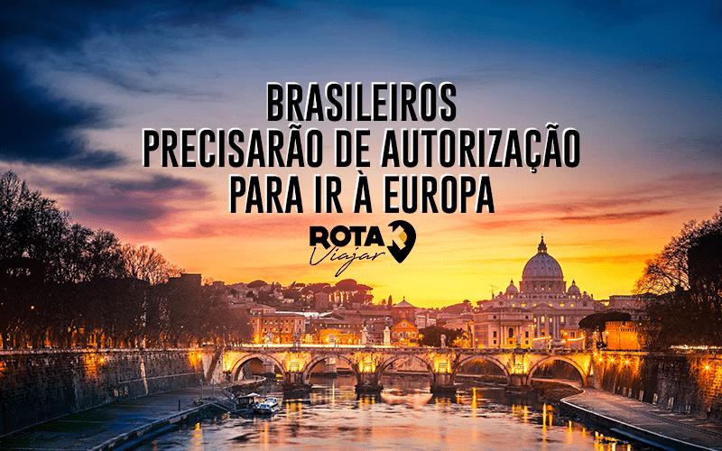 Brasileiros precisarão de autorização para ir à Europa