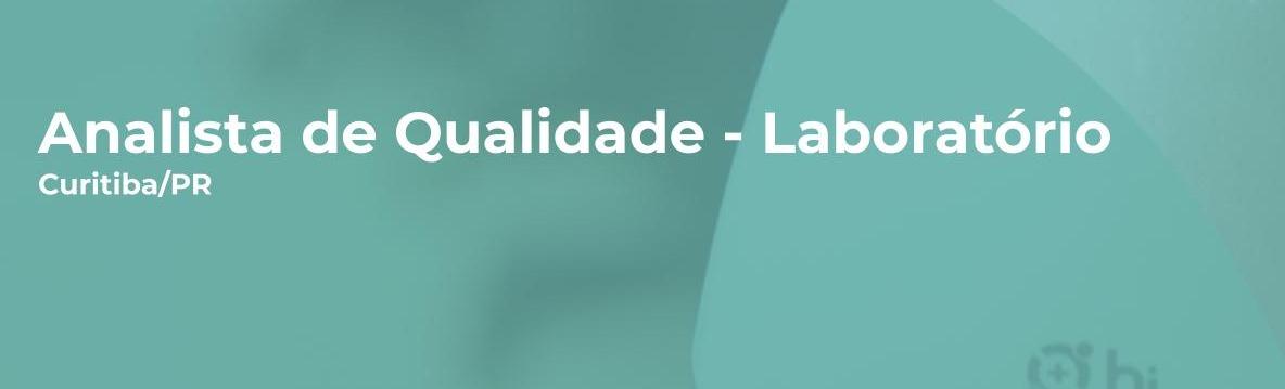Analista de Qualidade - Laboratório (Plantão Noturno)