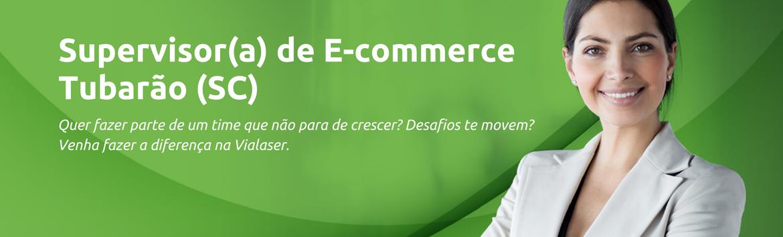 Supervisor(a)  de E-commerce  | Tubarão (SC)