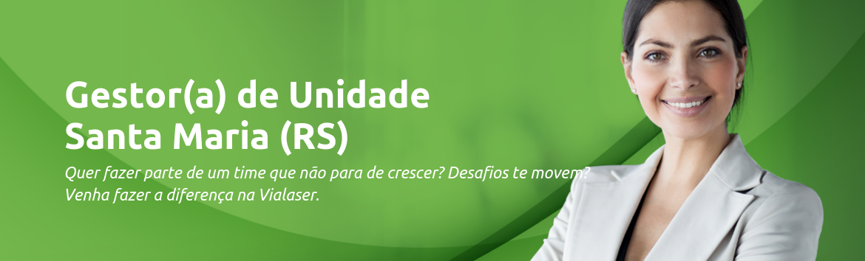 Gestor(a) de Unidade | Santa Maria  (RS)