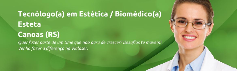 Tecnóloga(o) em Estética / Biomédica(o) | Canoas (RS)