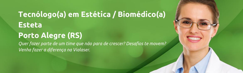 Tecnóloga(o) em Estética / Biomédica(o) | Porto Alegre (RS)