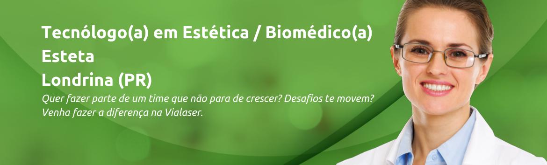 Tecnóloga(o) em Estética / Biomédica(o) | Londrina (PR)