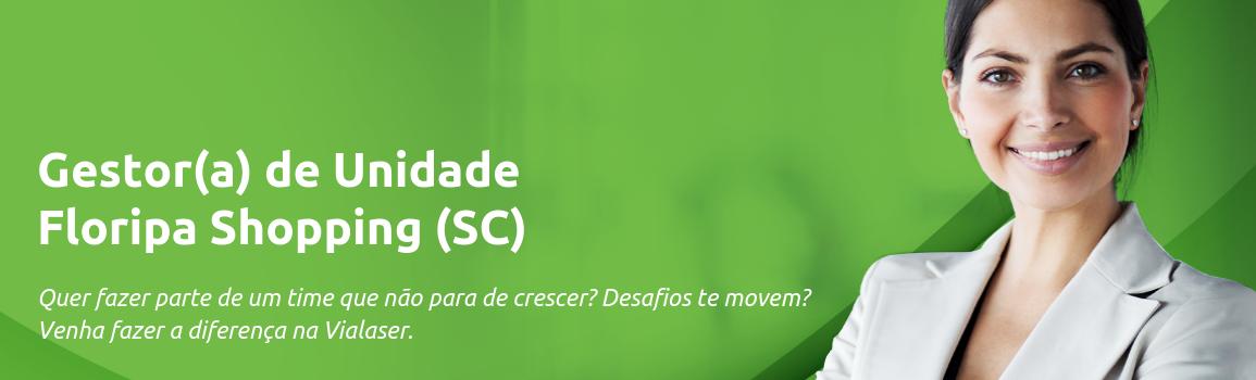 Gestor(a) de Unidade | Florianópolis  (SC)