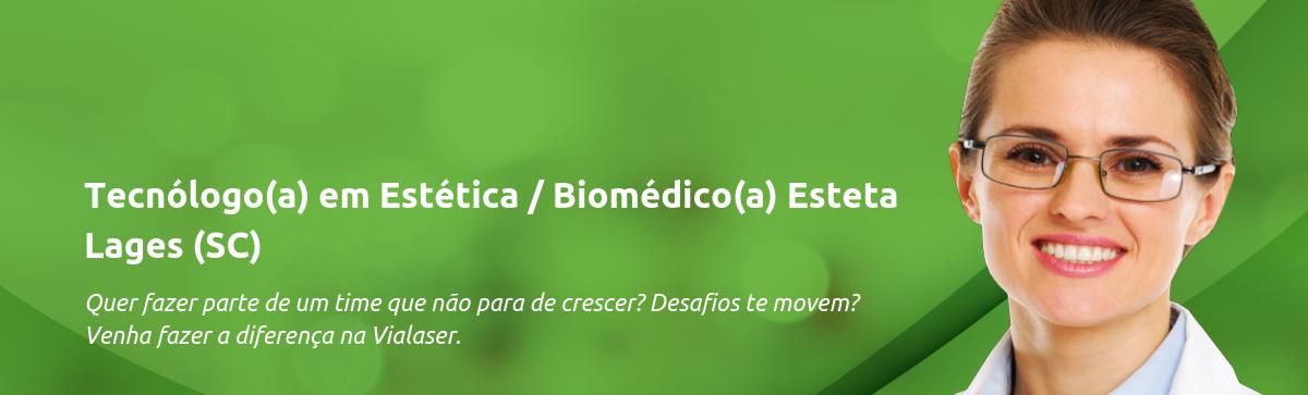 Tecnóloga(o) em Estética / Biomédica(o) | Lages (SC)