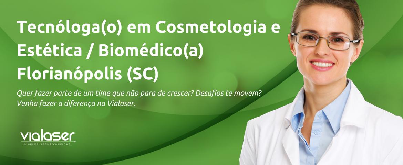 Tecnóloga(o) em Cosmetologia e Estética / Biomédica(o) | Unidades Grande Florianópolis (SC)