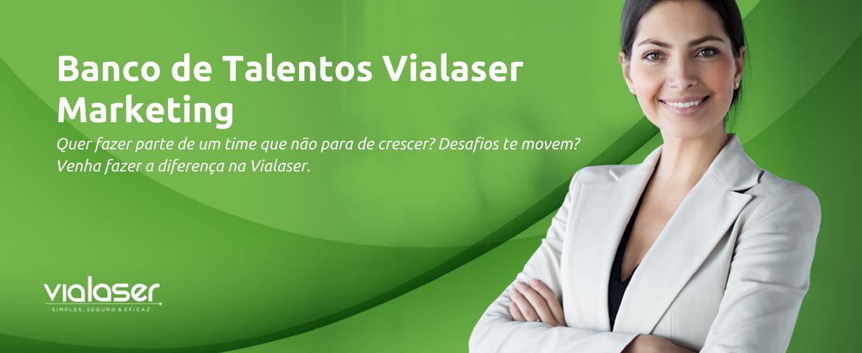 Banco de Talentos Vialaser   Marketing
