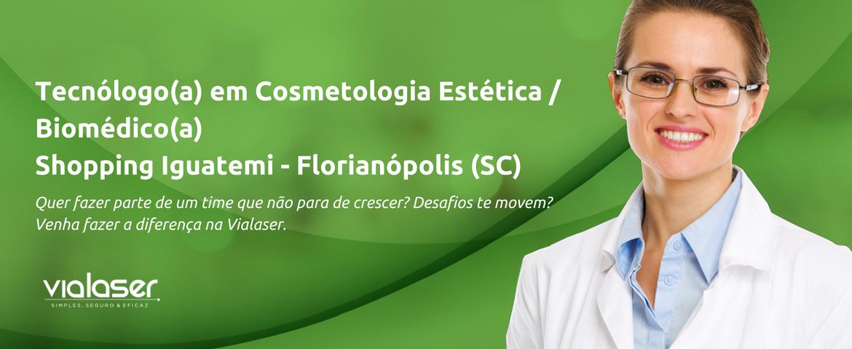 Tecnóloga(o) em Cosmetologia e Estética / Biomédica(o)   Shopping Iguatemi   Florianópolis (SC)