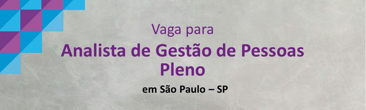 Analista de Gestão de Pessoas Pleno - São Paulo