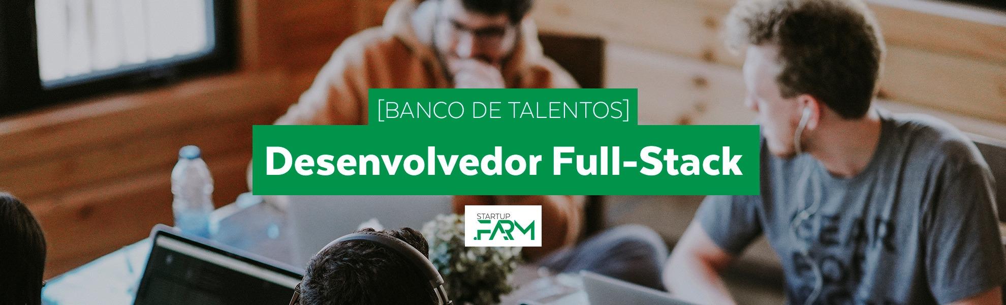 [Banco de Talentos] Desenvolvedor Full-Stack