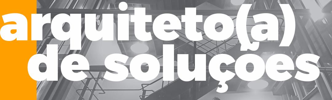 Arquiteto(a) de Soluções