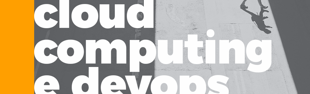 Especialista em Cloud Computing e Devops